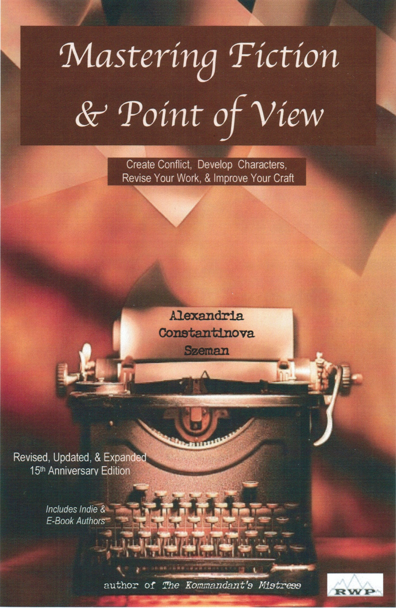 Mastering Fiction and Point of View, 20th Anniversary Edition, by Alexandria Szeman, formerly writing as Sherri Szeman