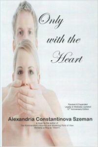 Only with the Heart, 12th Anniversary Edition, Legally & Medically Updated