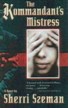 The Kommandant's Mistress, 2nd Edition, a novel by Alexandria Szeman (writing as Sherri Szeman), published by Arcade 2000